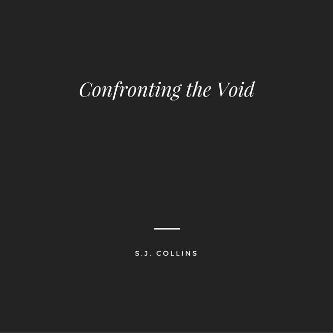 Confronting the Void